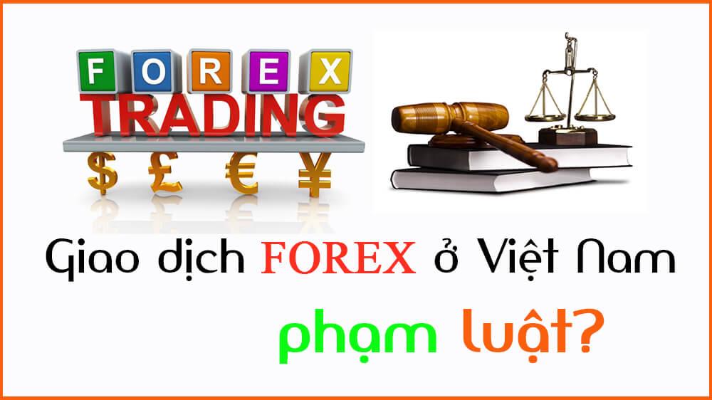 Đầu tư forex ở Việt Nam có hợp pháp không