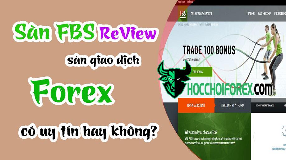 Đánh giá sàn FBS có lừa đảo không Review sàn forex mới nhất